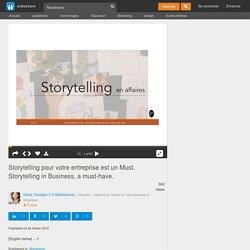 Storytelling pour votre entreprise est un Must. Storytelling in Busin…