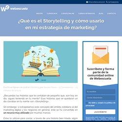 ¿Qué es el Storytelling y cómo usarlo en mi estrategia digital?