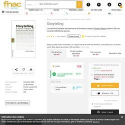 Storytelling La machine à fabriquer des histoires et à formater les esprits - poche - Christian Salmon - Achat Livre ou ebook - Prix Fnac.com