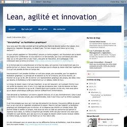 """Lean, agilité et innovation: """"Storytelling"""" ou facilitation graphique?"""