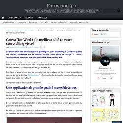 Canva (for Work) : le meilleur allié de votre storytelling visuel