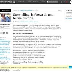 Storytelling, la fuerza de una buena historia