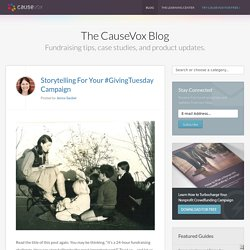 Storytelling For Your #GivingTuesday Campaign