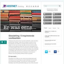 Storytelling: 5 inspirerende voorbeelden - Hostnet weblog