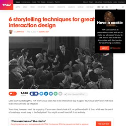 6 storytelling techniques for great interaction design
