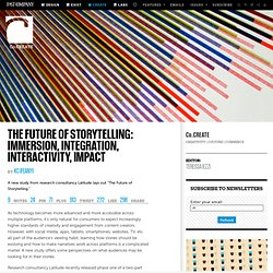The Future Of Storytelling: Immersion, Integration, Interactivity, Impact
