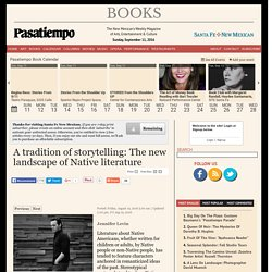 A tradition of storytelling: The new landscape of Native literature - : Books