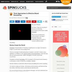 Three Approaches to Effective Brand Storytelling by @lkpetrolino Spin Sucks