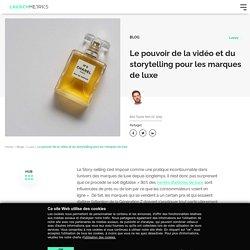 Le storytelling des marques de Luxe et la vidéo comme meilleur support