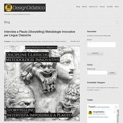 Intervista a Plauto (Storytelling) Metodologie Innovative per Lingue Classiche