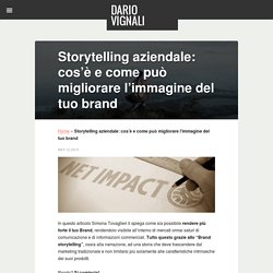 Storytelling aziendale: cos'è e come può migliorare il tuo brand