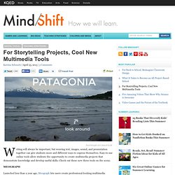 For Storytelling Projects, Cool New Multimedia Tools