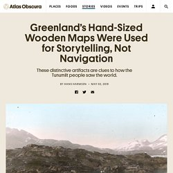 Greenland's Hand-Sized Wooden Maps Were Used for Storytelling, Not Navigation