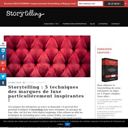 5 techniques des marques de luxe particulièrement inspirantes ! - Storytelling.fr