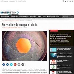 Storytelling : pourquoi et comment raconter une marque en vidéo