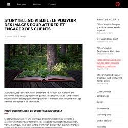 Storytelling visuel : Le pouvoir des images pour attirer et engager des clients