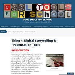 Thing 4: Digital Storytelling & Presentation Tools