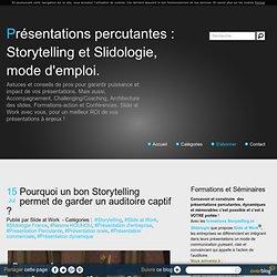 Pourquoi un bon Storytelling permet de garder un auditoire captif ?