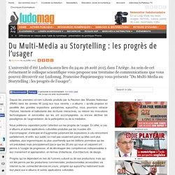 Du Multi-Media au Storytelling : les progrès de l'usager