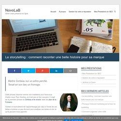 Le storytelling : comment raconter une belle histoire pour sa marque - NovoLaB