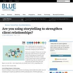 Are you using storytelling to strengthen client relationships?