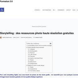 Storytelling : des ressources photo haute résolution gratuites – Formation 3.0
