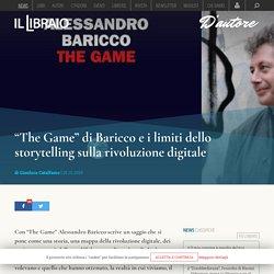 """""""The Game"""" di Baricco e i limiti dello storytelling sulla rivoluzione digitale"""