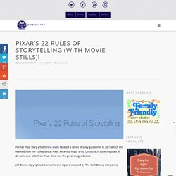 Pixar's 22 Rules of Storytelling (with movie stills)!