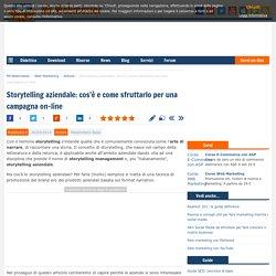 Storytelling aziendale: cos'è e come sfruttarlo per una campagna on-line