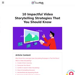 10 Impactful Video Storytelling Strategies That You Should Know