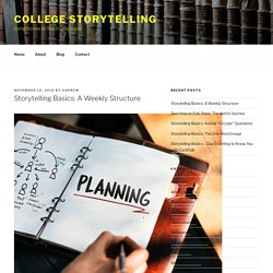 Storytelling Basics: A Weekly Structure – College Storytelling