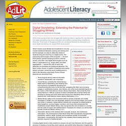 Digital Storytelling: Extending the Potential for Struggling Writers | Adolescent Literacy Topics A-Z