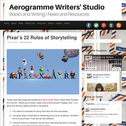 Pixar's 22 Rules of Storytelling « Aerogramme Writers' Studio