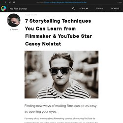 7 Storytelling Techniques You Can Learn from Filmmaker & YouTube Star Casey Neistat