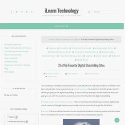 31 of My Favorite Digital Storytelling Sites Blog