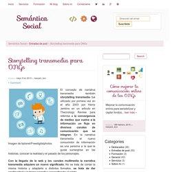 Storytelling transmedia para ONGs - Semántica Social - Semántica Social
