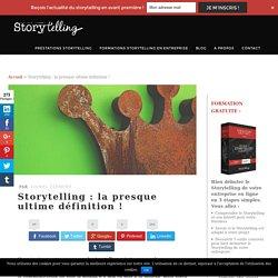 Storytelling - L'ultime définition