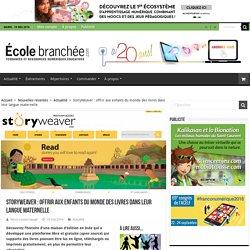 StoryWeaver : offrir aux enfants du monde des livres dans leur langue maternelle