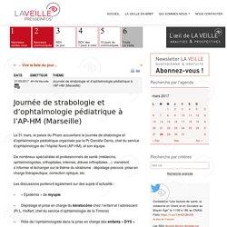 Journée destrabologie et d'ophtalmologie pédiatrique à l'AP-HM (Marseille)