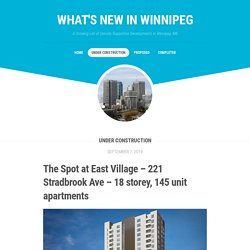 The Spot at East Village – 221 Stradbrook Ave – 18 storey, 145 unit apartments – What's New in Winnipeg