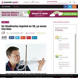 Un Stradivarius imprimé en 3D, ça sonne très bien