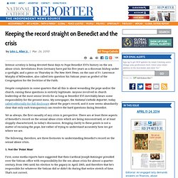 Keeping the record straight on Benedict and the crisis | Nationa