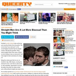 Straight Men Are A Lot More Bisexual Than You Might Think
