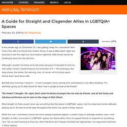 A Guide for Straight and Cisgender Allies in LGBTQIA+ Spaces