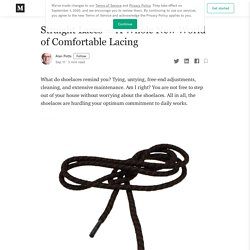 Straight Laces — A Whole New World of Comfortable Lacing