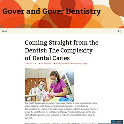 Coming Straight from the Dentist: The Complexity of Dental Caries