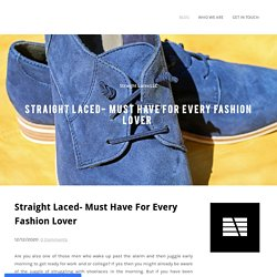 Straight Laced- Must Have For Every Fashion Lover