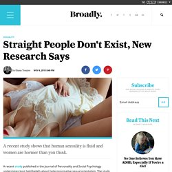 Straight People Don't Exist, New Research Says