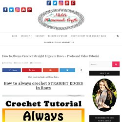 How to Always Crochet Straight Edges in Rows - Photo and Video Tutorial - Nicki's Homemade Crafts