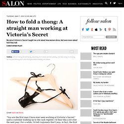 How to fold a thong: A straight man working at Victoria's Secret